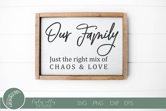 Our Family Perfect Mix Chaos and Love SVG|Family SVG