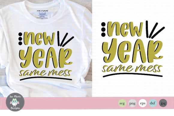 New Year Same Mess svg, funny svg