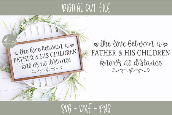 The Love Between A Father & His Children - SVG Cut File