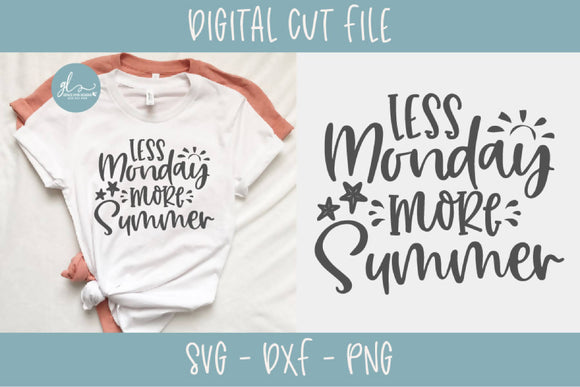 Less Monday More Summer - Digital Cut File - SVG, DXF & PNG