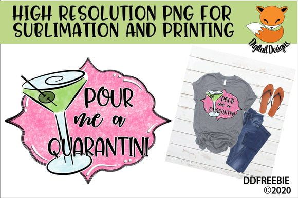 Pour Me A Quarantini Sublimation