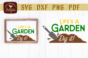Life is A Garden - DIG IT! Funny Garden SVG DXF Cut File