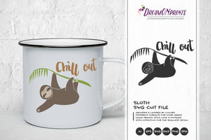 Sloth SVG Cut File - Chill Out SVG