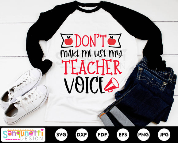 Don't make me use my teacher voice svg, teaching and school svg