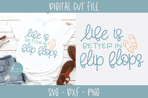 Life is Better In Flip Flops 2- SVG Cut File