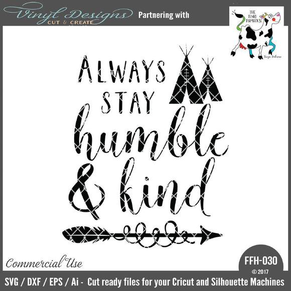Always Stay Humble and Kind Teepee