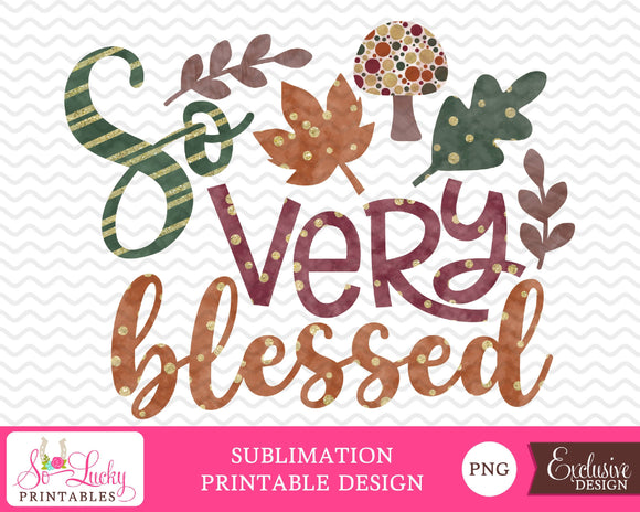 So very blessed watercolor printable sublimation design - Digital download - PNG - Printable graphic design