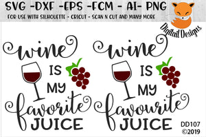 Wine is my Favorite Juice Wine Lover SVG