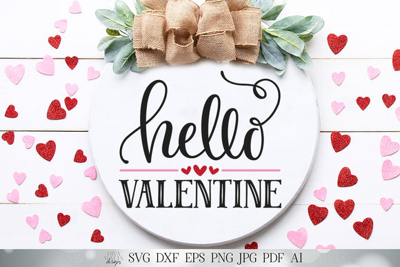 Hello Valentine SVG | Valentine's Day SVG | Welcome SVG | Round Farmhouse Sign | dxf and more! | Printable