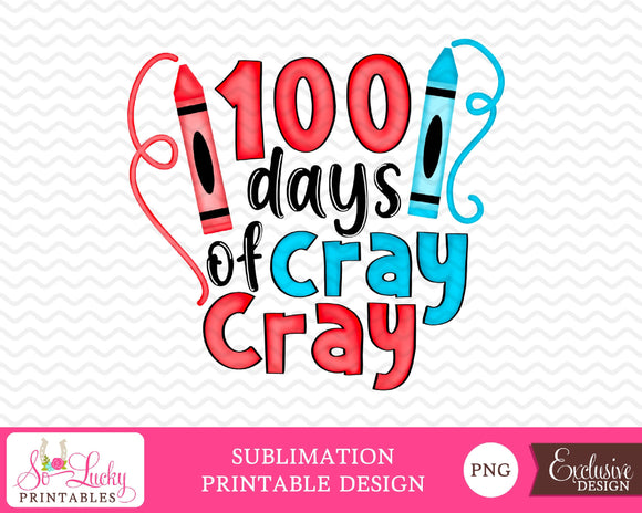100 Days of Cray Cray watercolor printable sublimation design - Digital download - PNG - Printable graphic design