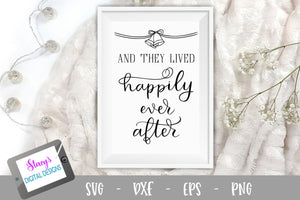 And They lived Happily Ever After SVG - Wedding SVG Design