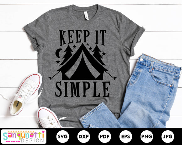 Keep it simple SVG, camping svg, inspirational cut file