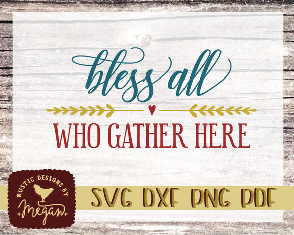 Bless All Who Gather Here Rustic Farmhouse SVG DXF EPS Commercial