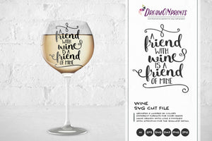 Wine SVG - A Friend with Wine is a Friend of Mine