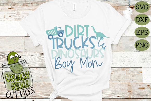 Boy - Dirt, Trucks & Dinosaurs Mom SVG Cut File