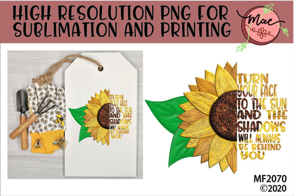 Turn Your Face To The Sun Sunflower Sublimation Design