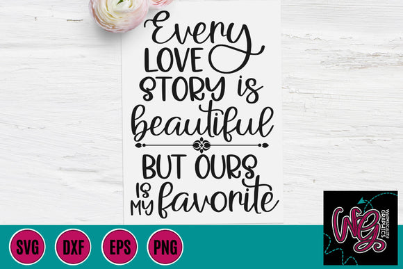 Every Love Story is Beautiful Cut File