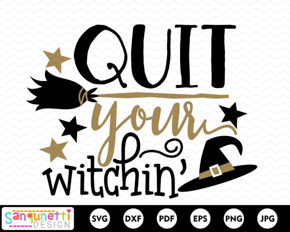 Quit your witchin SVG, Halloween witch cut file