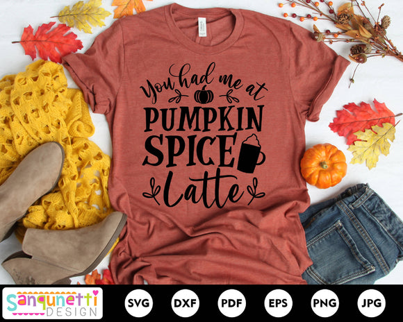 You had me at Pumpkin Spice Latte SVG, fall and autumn svg