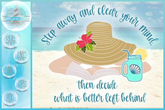 Step Away Clear Your Mind Then Decide What Is Better Left Behind Quote SVG
