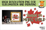Sweet As Maple Syrup Canadian Sublimation Design