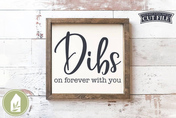 Dibs On Forever With You SVG, Romantic Wood Sign SVG