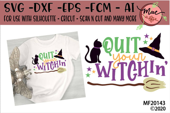 Quit Your Witchin' Halloween SVG
