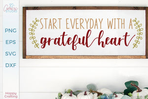 Start Everyday With A Grateful Heart
