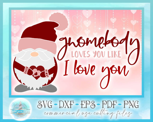 Valentine Gnome Gnomebody Loves You Like I Love You Quote SVG