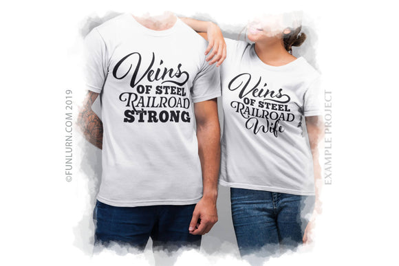 Veins of steel Railroad couple shirt svg cut file