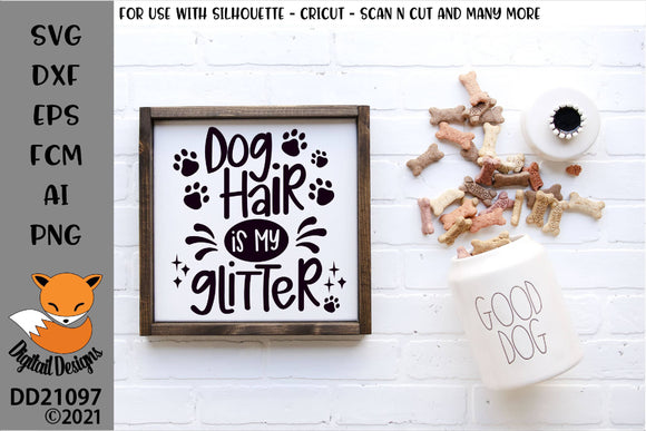 Dog Hair Is My Glitter SVG Cut File