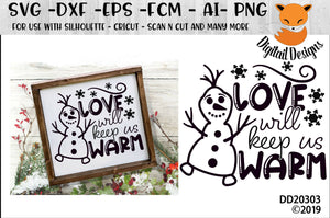 Love will Keep Us Warm Snowman SVG