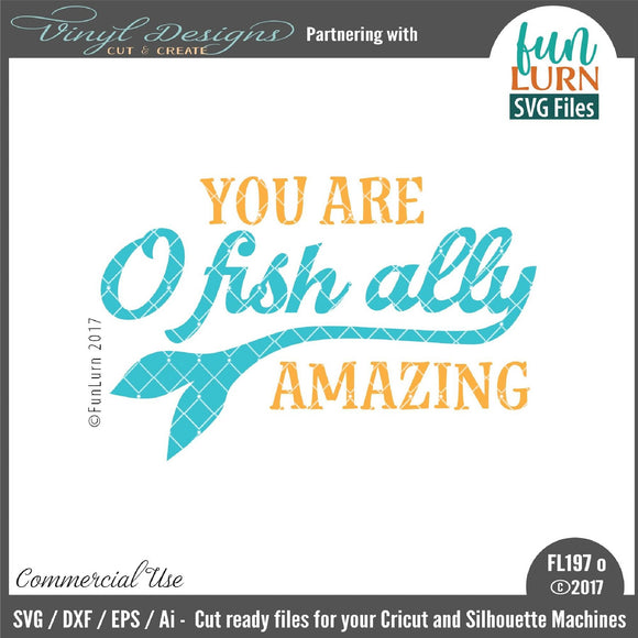 You are o fish ally amazing Cut File