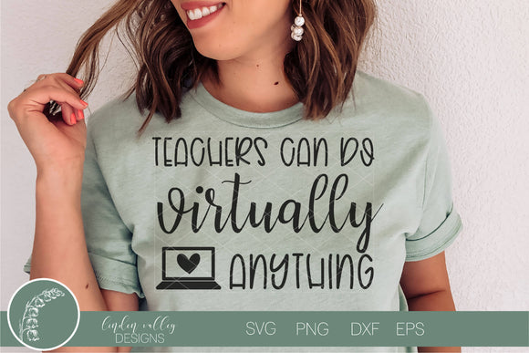 Teachers Can Do Virtually Anything|Distance Learning|Quarantine Teacher SVG
