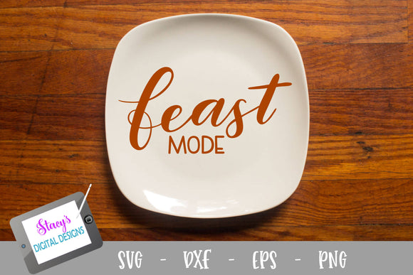 Thanksgiving SVG - Feast Mode SVG - Handlettered