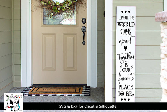 And the world came together Porch Sign