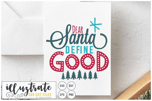Dear Santa Define Good SVG Cut File