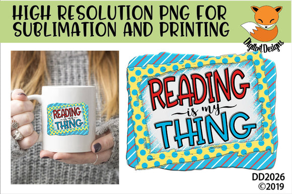 Reading Is My Thing Sublimation Design