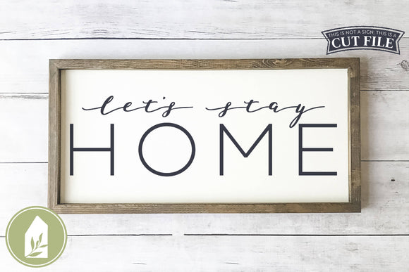 Let's Stay Home SVG, Winter Wood Sign SVG