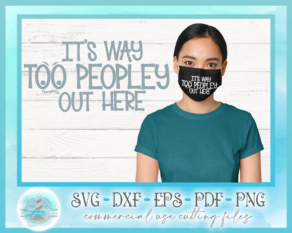 It's Way Too Peopley Out Here SVG Quote - Mask Design
