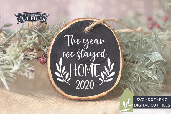 The Year We Stayed Home SVG, 2020 Christmas Ornament SVG