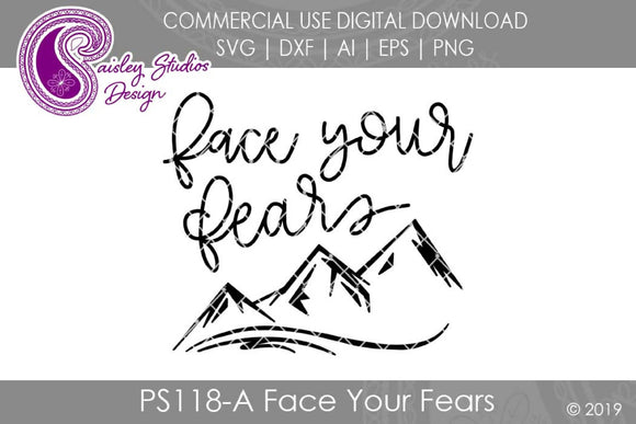 Face Your Fears SVG Cut File