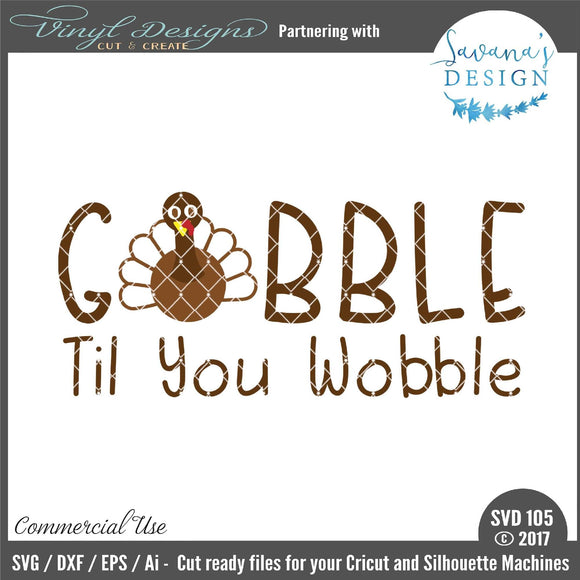 Gobble Til You Wobble Cut File