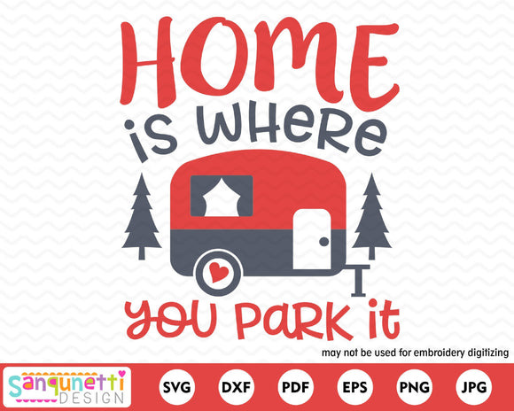 Home is where you park it camper SVG, camping cutting file