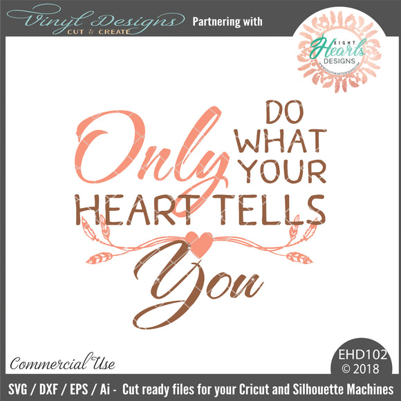 EHD102 - Only do what your heart