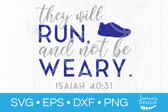 They Will Run And Not Be Weary SVG