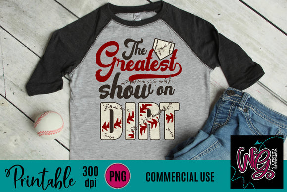 Greatest Show On Dirt Baseball Printable 300 dpi PNG WGP141