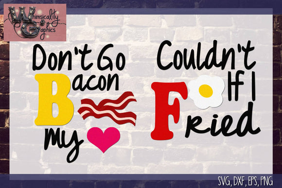 Don't Go Bacon My Heart Cut File WG179