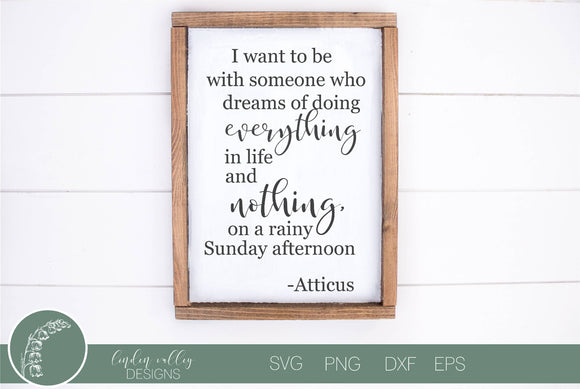 I Want To Be With Someone Atticus Quote SVG