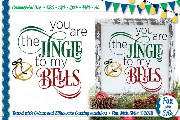 You Are the Jingle In My Bells Cut File